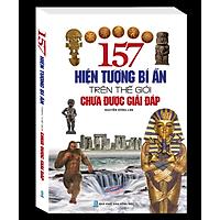 157 Hiện Tượng Bí Ẩn Trên Thế Giới Chưa Được Giải Đáp