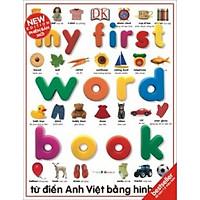 My first word book- Từ Điển Anh Việt Bằng Hình