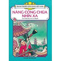 Tranh Truyện Dân Gian Việt Nam - Nàng Công Chúa Nhìn Xa (Tái Bản 2017)