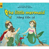 Cổ Tích Thế Giới - Nàng Tiên Cá - The Little Mermaid (Song Ngữ Anh - Việt)