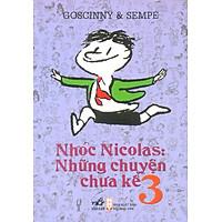 Nhóc Nicolas: Những Chuyện Chưa Kể 3 (Tái Bản)