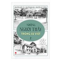 Những Người Thầy Trong Sử Việt (Tập 2)
