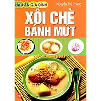 Xôi Chè Bánh Mứt (Tái Bản)