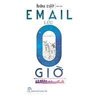 Email Lúc 0 Giờ (Tản Văn)