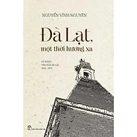 Đà Lạt Một Thời Hương Xa (Du Khảo Văn Hóa Đà Lạt 1954 - 1975)