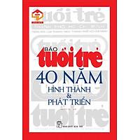 Báo Tuổi Trẻ - 40 Năm Hình Thành và Phát Triển