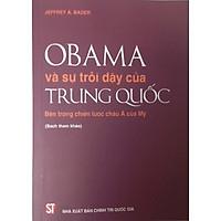 Obama Và Sự Trỗi Dậy Của Trung Quốc - Bên Trong Chiến Lược Châu Á Của Mỹ
