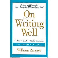On Writing Well, 30th Anniversary Edition: The Classic Guide to Writing Nonfiction