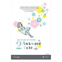 Xấu Hổ Hay Dễ Thương – 2 Awkward 2 Cute