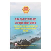 Quy Đinh Về Xử Phạt Vi Phạm Hành Chính Trên Các Vùng Biển, Đảo Và Thềm Lục Địa Của Nước Cộng Hòa Xã Hội Chủ Nghĩa Việt Nam