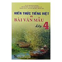 Kiến Thức Tiếng Việt Và Bài Văn Mẫu Lớp 4 - Tập 1