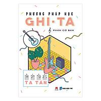 Phương Pháp Học Ghi-Ta (Phần Cơ Bản)