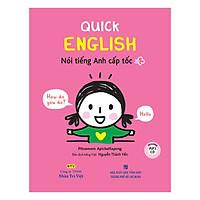 Quick English – Nói Tiếng Anh Cấp Tốc