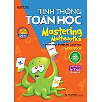 Tinh Thông Toán Học Mastering Mathematics - Work Book - Quyển A (Dành Cho Trẻ 6 - 7 Tuổi)