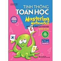 Tinh Thông Toán Học Mastering Mathematics - Work Book - Quyển B (Dành Cho Trẻ 6 - 7 Tuổi)