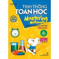 Tinh Thông Toán Học Mastering Mathematics - Work Book - Quyển B (Dành Cho Trẻ 7 - 8 Tuổi)