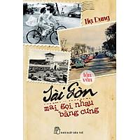 Sài Gòn Mai Gọi Nhau Bằng Cưng: Tản Văn