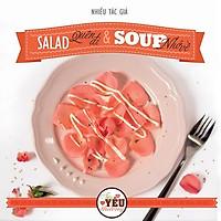 Tiệc Yêu Thương - Salad Quên Đi Và Soup Nhớ Về