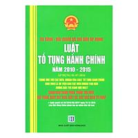 Sách So Sánh Đối Chiếu Và Chỉ Dẫn Áp Dụng Bộ Luật Tố Tụng Hành Chính Năm 2010 - 2015 (Áp Dụng 1-7-2016)
