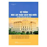 Hệ Thống Mục Lục Ngân Sách Nhà Nước (Áp Dụng Từ Năm Ngân Sách 2018)