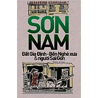 Đất Gia Định - Bến Nghé Xưa & Người Sài Gòn