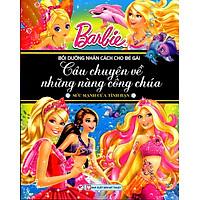 Barbie Câu Chuyện Về Những Nàng Công Chúa - Sức Mạnh Của Tình Bạn