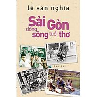 Sài Gòn - Dòng Sông Tuổi Thơ