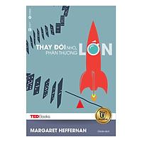 TedBooks - Thay Đổi Nhỏ Phần Thưởng Lớn