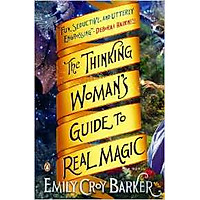 The Thinking Women Guide To Real Magic
