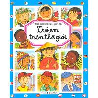 Thế Giới Hình Ảnh Của Bé - Trẻ Em Trên Thế Giới