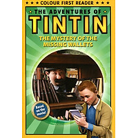 The Adventures Of Tintin: The Mystery Of The Missing Wallets: Colour First Reader