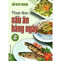 Thực Đơn Món Ăn Hàng Ngày - Tập 2