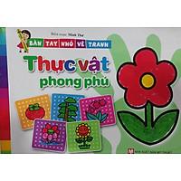 Bàn Tay Nhỏ Vẽ Tranh - Thực Vật Phong Phú