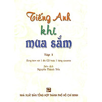 Tiếng Anh Khi Mua Sắm - Tập 1 (Kèm 1 CD)