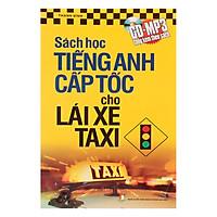 Sách Học Tiếng Anh Cấp Tốc Cho Lái Xe Taxi (Kèm CD)