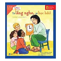 Học Cách Sống Hòa Thuận - Tớ Lắng Nghe, Tớ Học Hỏi! (Listen And Learn)