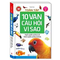 Toàn Tập 10 Vạn Câu Hỏi Vì Sao - Thế Giới Loài Cá - Thế Giới Loài Chim (Tập 2)