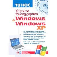 Tự Học Xử Lý Sự Cố Thường Gặp Trên Windows & Windows XP