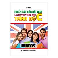 Tuyển Tập Các Bài Test Luyện Thi Tiếng Anh Trình Độ C