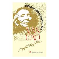 Những Tài Danh Âm Nhạc Việt Nam – Văn Cao