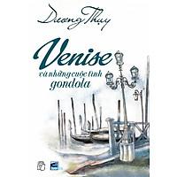 Venise Và Những Cuộc Tình Gondola (Tái Bản)