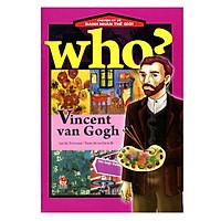 Chuyện Kể Về Danh Nhân Thế Giới - Vincent van Gogh (Tái Bản 2016)