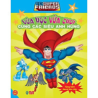 Dc. Super Friends - Vừa Học Vừa Chơi Cùng Các Siêu Anh Hùng T5