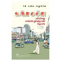 Sài Gòn Những Mảnh Ghép Rời Ký Ức