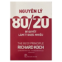 Nguyên Lý 80/20 - Bí Quyết Làm Ít Được Nhiều (Tái Bản 2017)