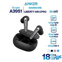 Tai Nghe Bluetooth Anker Soundcore Liberty Air 2 Pro - A3951 - Hàng Chính Hãng