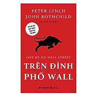 Trên Đỉnh Phố Wall (Tái Bản 2018)(Tặng Kèm Bookmark Tiki)