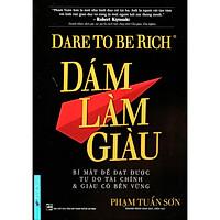 Sách - Dám Làm Giàu - Phạm Tuấn Sơn - First News