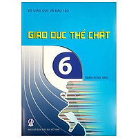 Giáo Dục Thể Chất - Lớp 6 (Dành Cho Học Sinh)