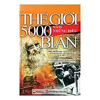 Thế Giới 5000 Năm Những Điều Bí Ẩn (Tái Bản)
